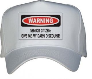 SENIOR CITIZEN GIVE ME MY DARN DISCOUNT White Hat / Baseball Cap Clothing