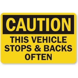 "This Vehicle Stops & Backs Often, Engineer Grade Reflective Aluminum Sign, 18"" x 12"" Industrial Warning Signs"