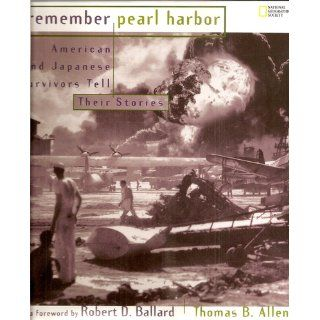 Remember Pearl Harbor Japanese And American Survivors Tell Their Stories Thomas B. Allen 9780792266907  Kids' Books
