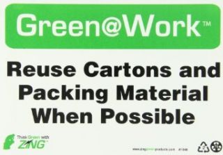 "Zing Environmental Awareness Sign, Header ""Green at Work"", ""Reuse Cartons and Packing Material When Possible"", 10"" Width x 7"" Length, Recycled Plastic, Black/White/Green (Pack of 1) Industrial Warning Signs Industrial &"