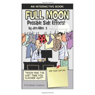 Full Moon Possible Side Effects Jim Allen RRT 9781456350338 Books