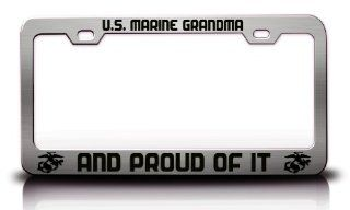MARINE GRANDMA AND PROUD OF IT Patriotic S.Steel Metal License Plate Frame Chrome Automotive