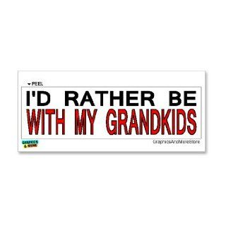 I'd Rather Be With My Grandkids   Window Bumper Laptop Sticker Automotive