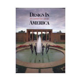 Design in America The Cranbrook Vision, 1925 1950 N. Y.) Metropolitan Museum of Art (New York, Robert J. Clark, Andrea P. A. Belloli, Detroit Institute of Arts 9780810908017 Books