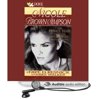 Nicole Brown Simpson The Private Diary of a Life Interrupted (Audible Audio Edition) Faye D. Resnick, Mike Walker Books