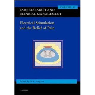 Electrical Stimulation in Pain Relief Pain Research and Clinical Managemnet Series, Volume 15, 1e (Pain Research and Clinical Management) 9780444512581 Medicine & Health Science Books @
